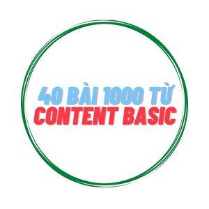 40 bài Content Basic 1000 từ